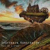 Tell Me a Story by Tyufyakin Konstantin