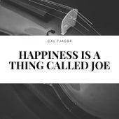 Happiness Is a Thing Called Joe de Cal Tjader