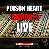 Poison Heart (Live) by The Ramones