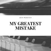 My Greatest Mistake de Ben Webster Ben Webster Quintet