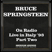 On Radio Live in Italy '93 Part Two (Live) di Bruce Springsteen