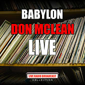 Babylon (Live) by Don McLean
