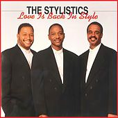 Love Is Back In Style by The Stylistics