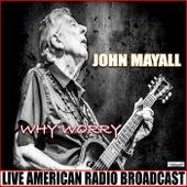 Why Worry (Live) de John Mayall