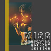 Miss Motivator: Workout Session by Various Artists