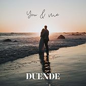 You & Me by Duende