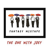 Friends Fantasy Mixtape - The One With Joey de Various Artists