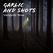 Garlic and Shots - Vampires' Brew de Various Artists
