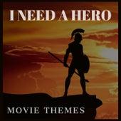 I Need A Hero: Movie Themes de Various Artists