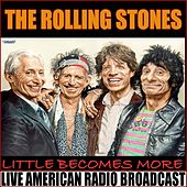 Little Becomes More (Live) von The Rolling Stones