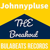 The Break Out von Johnny Pluse