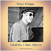 Cabaletto / Suite Sixteen (All Tracks Remastered) by Victor Feldman
