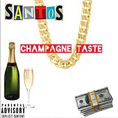 Champagne Taste by Santos The Human Torch