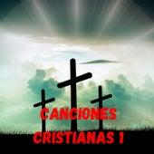 Canciones Cristianas 1 de Alejandro Alonso, Barak, Marco Barrientos, Zuleyka Barreiro, Samuel Hernández