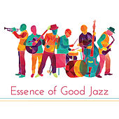 Essence of Good Jazz – Instrumental Jazz Melodies de Gold Lounge