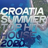 Croatia Summer Top Hits House 202 von Various Artists