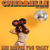 She Drives You Crazy by Cherrelle