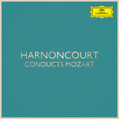 Harnoncourt conducts Mozart by Wolfgang Amadeus Mozart