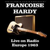 Live on Radio Europe 1963 (Live) de Francoise Hardy