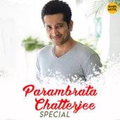 Parambrata Chatterjee Special by Shreya Ghoshal, Arijit Singh, Rupankar Bagchi, Anupam Roy, Rupankar, Rupam Islam, Shilajit, Anima Roy, Iman Chakraborty, Jayati Chakraborty