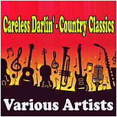 Careless Darlin' - Country Classics by Various Artists