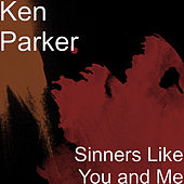 Sinners Like You and Me de Ken Parker