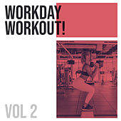 Workday Workout! (Vol. 2) de Various Artists
