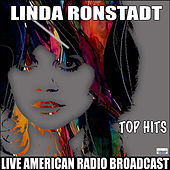 Top Hits From Linda Ronstadt (Live) de Linda Ronstadt