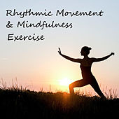 Rhythmic Movement & Mindfulness Exercise by Various Artists