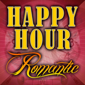 Happy Hour Romantic by Various Artists