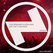 Just Can't Hold Back de Luca Debonaire