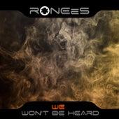 We Won't Be Heard de RONEeS