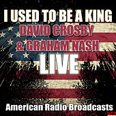 I Used To Be A King (Live) de David Crosby