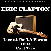 Live at the LA Forum 1994 Part Two (Live) de Eric Clapton