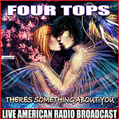 Theres Something About You (Live) de The Four Tops