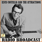 Elvis Costello and the Attractions Radio Broadcast (Live) de Elvis Costello
