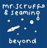 Beyond de Mr. Scruff