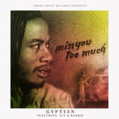 Miss You Too Much (Reggae Remix) by Gyptian