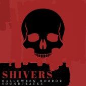 Shivers: Halloween Horror Soundtracks von Big Movie Themes