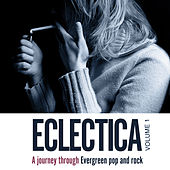 Eclectica - a Journey Through Evergreen Pop and Rock by Various Artists