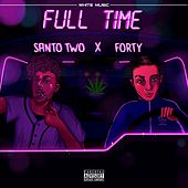 Full Time (feat. Santo Two and Forty) by White Music Tv
