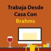 Trabaja Desde Casa Con Brahms de Johannes Brahms