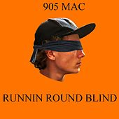 Runnin' Round Blind by Mac