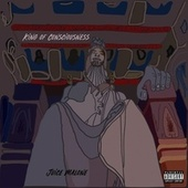 King of Consciousness de Juice Malone