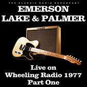 Live on Wheeling Radio 1977 Part One (Live) de Emerson, Lake & Palmer
