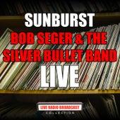 Sunburst (Live) de Bob Seger