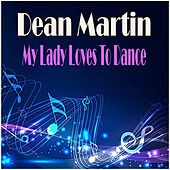 My Lady Loves To Dance de Dean Martin