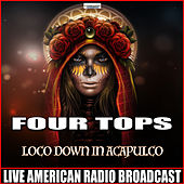Loco Down In Acapulco (Live) de The Four Tops