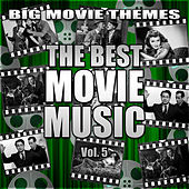 The Best Movie Music Vol. 5 by Big Movie Themes