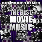 The Best Movie Music Vol. 10 by Big Movie Themes